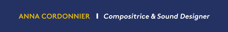 ANNA CORDONNIER | Compositrice - Sound Designer